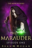 The Marauder: Episode One (The Mirror Wars Book 1)