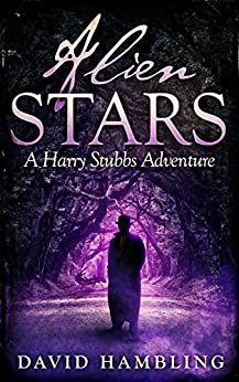 Alien Stars: A Harry Stubbs Adventure by [Hambling, David]