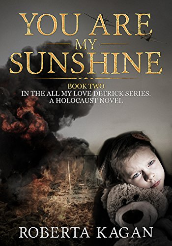 You Are My Sunshine: A Holocaust Novel. Book...
