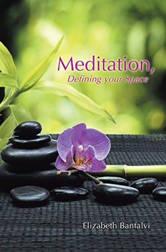 Meditation, Defining Your Space by [Banfalvi, Elizabeth]