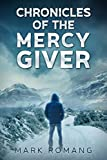 Chronicles of the Mercy Giver: A Race for Tomorrow Thriller (Book One)