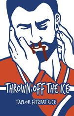 Thrown Off the Ice by Taylor Fitzpatrick