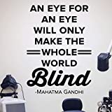 Eye For A Eye Wall Decal - 0505 - An eye for an eye will only make the whole world blind - Optometrist Wall Art