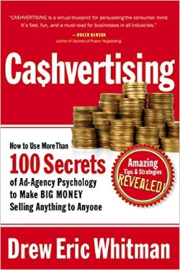 CA$HVERTISING: How to Use More than 100 Secrets of Ad-Agency Psychology to  Make Big Money Selling Anything to Anyone: Whitman, Drew Eric:  9781601630322: Amazon.com: Books