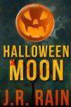 Halloween Moon: A Short Story (A Samantha Moon Story Book 5) by [Rain, J.R.]