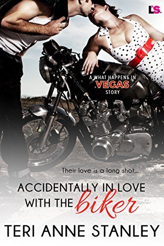 Accidentally in Love with the Biker by Teri Anne Stanley