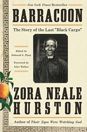 "Barracoon: The Story of the Last ""Black Cargo"" by [Hurston, Zora Neale]"
