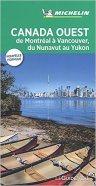 Le Guide Vert Michelin - Canada Ouest : de Montréal à Vancouver, du Nunavut au Yukon