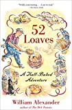 52 Loaves: A Half-Baked Adventure