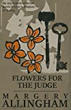 Flowers for the Judge (The Albert Campion Mysteries)