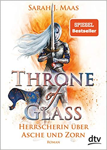 Herrscherin über Asche und Zorn (Throne of Glass, #7)