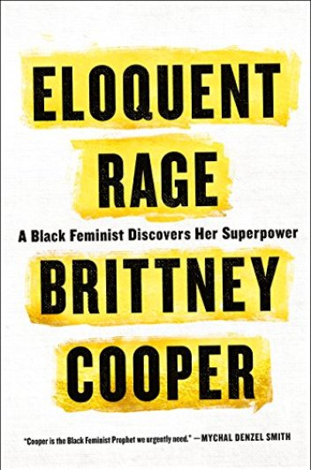 Eloquent Rage: A Black Feminist Discovers Her Superpower by [Cooper, Brittney C.]