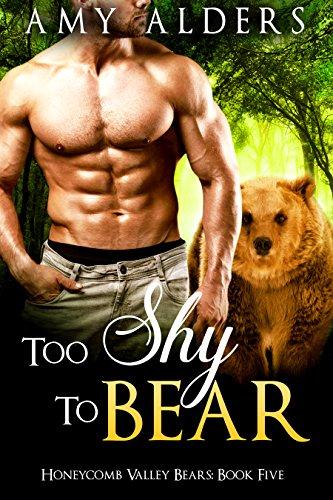 Too Shy To Bear Bbw Bear Shifter Paranormal Romance Honeycomb Valley Bears Book