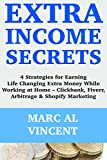 Product review for Extra Income Secrets:  4 Strategies for Earning Life Changing Extra Money While Working at Home – Clickbank, Fiverr, Arbitrage & Shopify Marketing