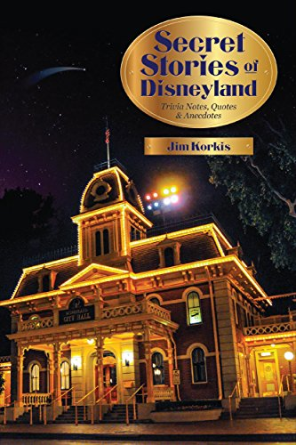 Secret Stories of Disneyland: Trivia Notes, Quotes, and Anecdotes by [Korkis, Jim]