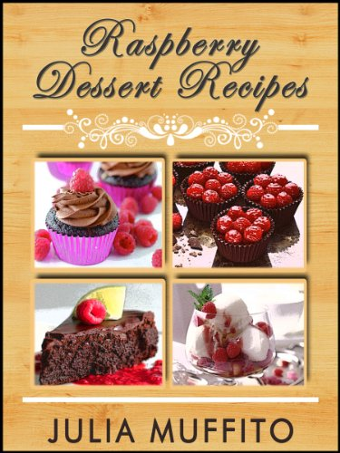 """Amazing Raspberry Dessert Recipes by [Moffito, Julia] """"Love raspberries? They are healthy, taste great, and is one of the perfect ingredients for making desserts. If you are looking for something different, something to satisfy your cravings, then read these exquisite recipes that will make your mouth water."""" Amazing Raspberry Dessert Recipes Cookbook by Julia Moffito"""