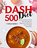 Dash Diet Cookbook: 500 Quick and Easy Dash Diet Recipes for Beginners and Pros with 4-Week Meal Plan