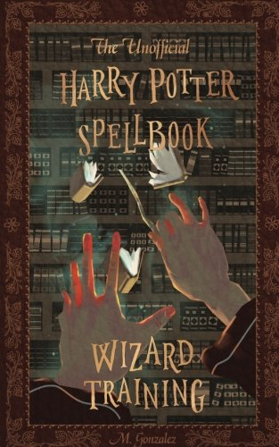 Harry Potter Books White Cover : The unofficial harry potter spellbook wizard training