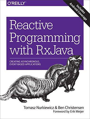 Reactive Programming with RxJava: Creating Asynchronous, Event-Based Applications (English Edition)