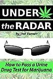 Under the Radar: How to Pass a Drug Test for Marijuana