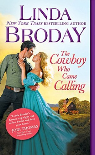 The Cowboy Who Came Calling (Texas Heroes) by [Broday, Linda]