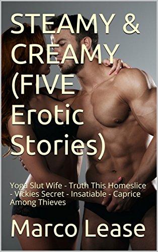 Steamy Creamy Five Erotic Stories Yoga Slut Wife Truth This Homeslice