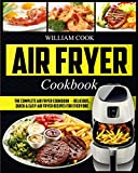 Air Fryer Cookbook: The Complete Air Fryer Cookbook - Delicious, Quick & Easy Air Fryer Recipes For Everyone (Easy Air Fryer Cookbook, Hot Air Fryer Cookbook, Healthy Air Fryer Bible Cookbook)