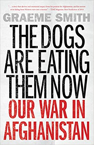 Buy The Dogs Are Eating Them Now: Our War in Afghanistan Book Online at Low  Prices in India   The Dogs Are Eating Them Now: Our War in Afghanistan  Reviews & Ratings -