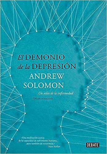 El demonio de la depresión: Un atlas de la enfermedad. Edición actualizada (Psicología)
