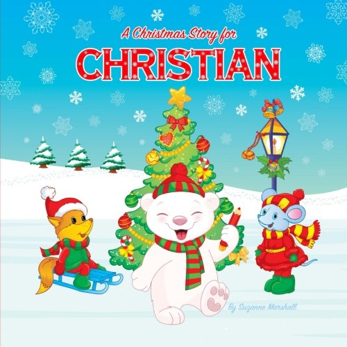 A Christmas Story For Christian Christmas Story Christmas Present Christmas Gifts For Kids Christmas Coloring Pages Christmas Story For Kids Christmas Poems For Kids Marshall Suzanne 9781974267705 Amazon Com Books