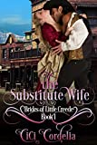 The Substitute Wife (Brides of Little Creede Book 1)