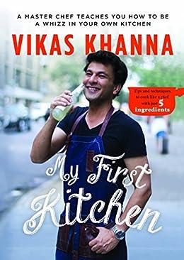 My First Kitchen Vikas Khanna Book