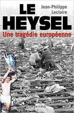 Le Heysel : Une tragédie européenne