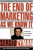 The end of marketing as we know it by Sergio Zyman - hints of Agile Marketing as early as 1999