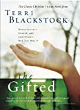 The Gifted: A New Edition of Terri Blackstock's Classic Tale