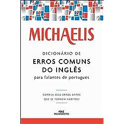Michaelis. Dicionário de Erros Comuns do Inglês Para Falantes do Português