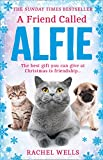 A Friend Called Alfie: An uplifting festive treat from the Sunday Times bestseller