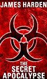 The Secret Apocalypse (A Secret Apocalypse Story Book 1)