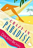Crazy in Paradise: Dying in the middle of the summer in the Florida Keys is sweaty business. (Paradise Florida Keys Mystery Series Book 1)