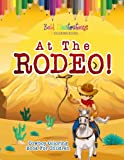 At The Rodeo! Cowboy Coloring Book