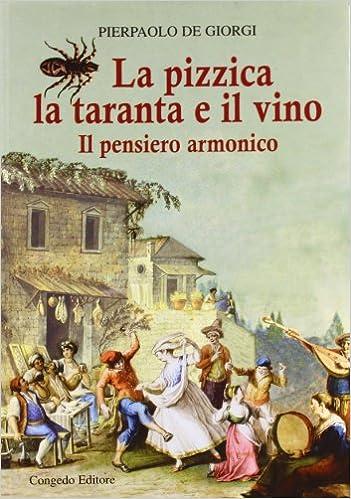 Amazon.it: La pizzica, la taranta e il vino. Il pensiero armonico - De  Giorgi, Pierpaolo - Libri