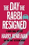 The Day the Rabbi Resigned (The Rabbi Small Mysteries Book 11)
