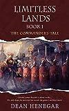 Limitless Lands: Book 1: The Commander's Tale (A LitRPG Adventure)