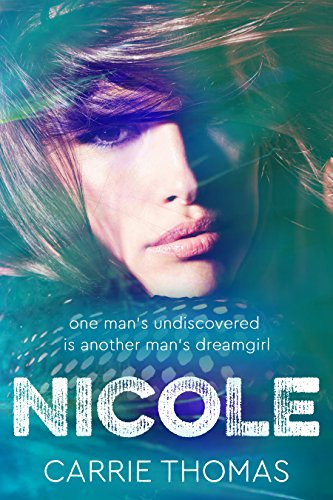 Nicole: A Dream Girls novel by [Thomas, Carrie]