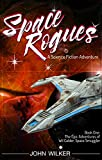 Space Rogues - A Science Fiction Adventure: The Epic Adventures of Wil Calder, Space Smuggler