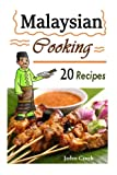 Product review for Malaysian Cooking: 20 Malaysian Cookbook Recipes: Delicious Southeast Asia Food (Malaysian Cuisine, Malaysian Food, Malaysian Cooking, Malaysian Meals, Malaysian Kitchen, Malaysian Recipes)
