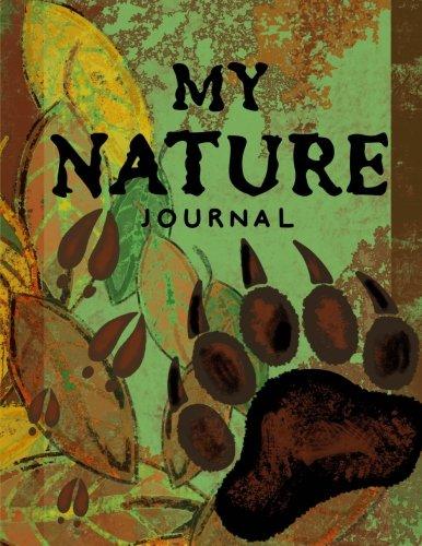 My Nature Journal~Kids Nature Log/Nature Draw and Write Journal: Draw And Write Nature Journal For Children; 8.5