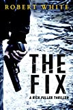 THE FIX: SAS hero turns Manchester hitman (A Rick Fuller Thriller Book 1)