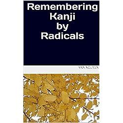 Remembering kanji by radicals (english edition)