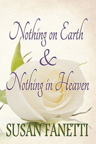 Nothing on Earth & Nothing in Heaven by Susan Fanetti